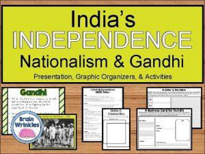 Indias INDEPENDENCE Nationalism Gandhi Presentation Graphic Organizers Activities