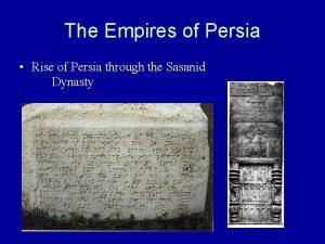 The Empires of Persia Rise of Persia through