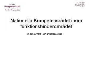 Nationellt Kompetensrd inom Funktionshinderomrdet Nationella Kompetensrdet inom funktionshinderomrdet