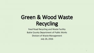 Green Wood Waste Recycling Neal Road Recycling and