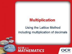 Multiplication Using the Lattice Method including multiplication of