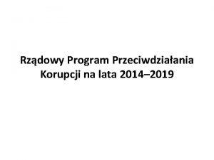Rzdowy Program Przeciwdziaania Korupcji na lata 2014 2019
