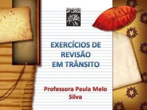 Professora Paula Melo Silva Exerccio 1 1 Um