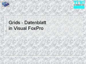 Grids Datenblatt in Visual Fox Pro Aufbau von