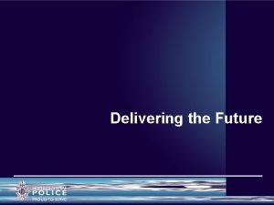 Delivering the Future Purpose of Delivering the Future