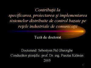 Contribuii la specificarea proiectarea i implementarea sistemelor distribuite