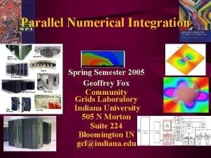 Parallel Numerical Integration Spring Semester 2005 Geoffrey Fox