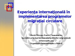 Experiena internaional n implementarea programelor migraiei circulare Gloria