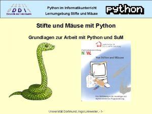 Python im Informatikunterricht Lernumgebung Stifte und Muse mit