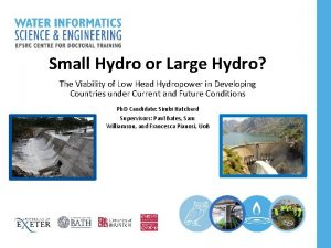 Small Hydro or Large Hydro The Viability of