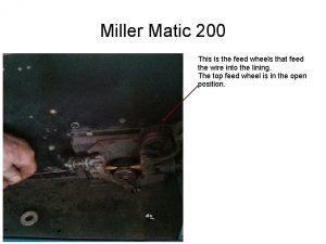 Miller Matic 200 This is the feed wheels