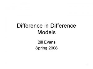 Difference in Difference Models Bill Evans Spring 2008