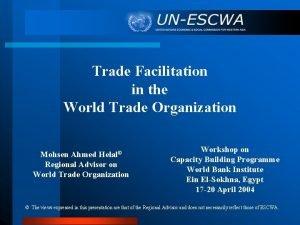 Trade Facilitation in the World Trade Organization Mohsen