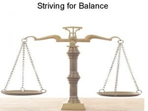 Striving for Balance Striving for Balance 23 Woe
