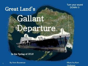 Great Lands Turn your sound DOWN Gallant Departure