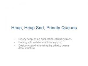 Heap Heap Sort Priority Queues Binary heap as
