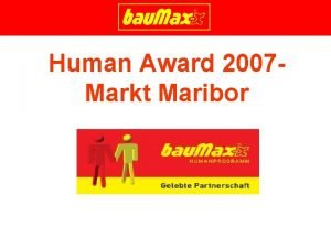 Human Award 2007 Markt Maribor Maribor Unser Markt