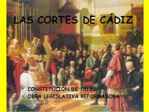 LAS CORTES DE CDIZ CONSTITUCIN DE 1812 OBRA