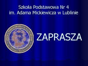 Szkoa Podstawowa Nr 4 im Adama Mickiewicza w