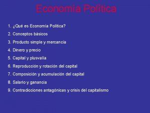 Economa Poltica 1 Qu es Economa Poltica 2