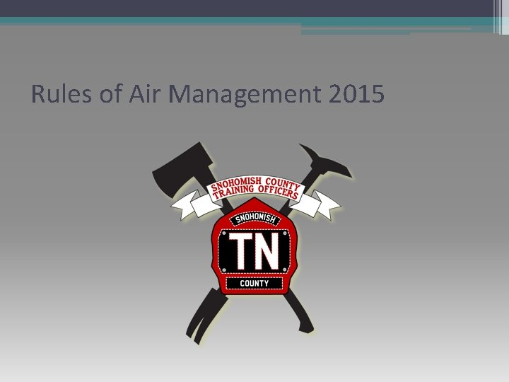 Rules of Air Management 2015 Snohomish County Fire