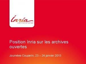 Position Inria sur les archives ouvertes Journes Couperin