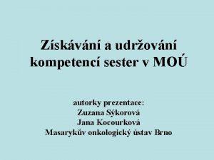Zskvn a udrovn kompetenc sester v MO autorky