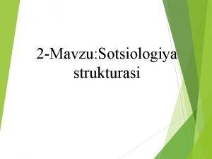 2 Mavzu Sotsiologiya strukturasi 2 Mavzu Sotsiologiya strukturasi
