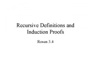 Recursive Definitions and Induction Proofs Rosen 3 4