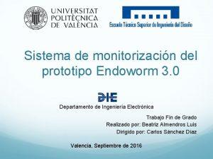 Sistema de monitorizacin del prototipo Endoworm 3 0