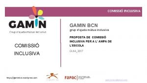 COMISSI INCLUSIVA GAMIN BCN grup dajuda mtua inclusiva