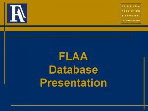 FLAA Database Presentation RW Project Database The following