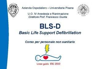 Azienda Ospedaliero Universitaria Pisana U O IV Anestesia
