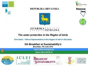 REPUBLIKA HRVATSKA The water protection in the Region