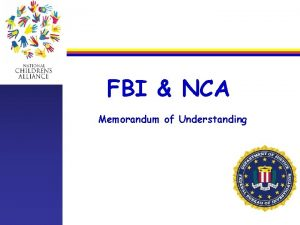 FBI NCA Memorandum of Understanding INTRODUCTION Aligned with