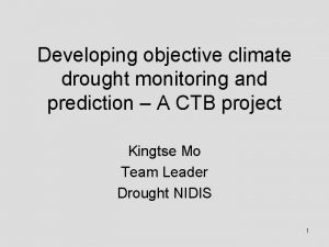 Developing objective climate drought monitoring and prediction A