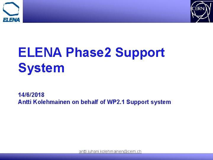 ELENA Phase 2 Support System 1462018 Antti Kolehmainen