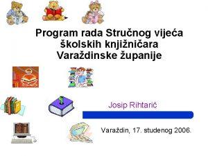 Program rada Strunog vijea kolskih knjiniara Varadinske upanije