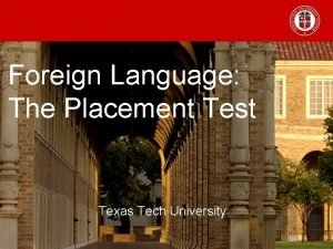 Foreign Language The Placement Test Texas Tech University