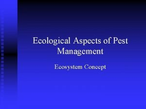 Ecological Aspects of Pest Management Ecosystem Concept Ecosystem