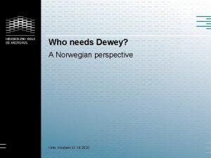 Who needs Dewey A Norwegian perspective Unni Knutsen