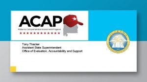 Tony Thacker Assistant State Superintendent Office of Evaluation