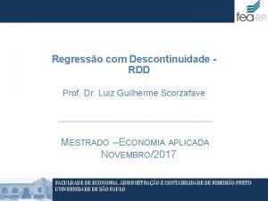 Regresso com Descontinuidade RDD Prof Dr Luiz Guilherme