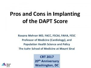 Pros and Cons in Implanting of the DAPT