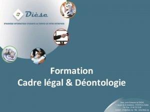 Formation Cadre lgal Dontologie Objectifs Objectifs de la
