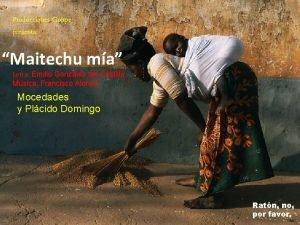 Producciones Gonpe presenta Maitechu ma Letra Emilio Gonzlez