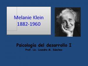 Melanie Klein 1882 1960 Psicologa del desarrollo I