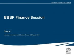 BBBP Finance Session Group 1 Infrastructure Management Delivery