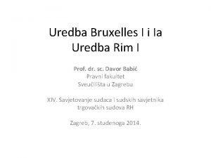 Uredba Bruxelles I i Ia Uredba Rim I