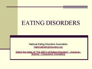 EATING DISORDERS National Eating Disorders Association National Eating
